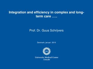 Integration and efficiency in complex and long-term care  …..