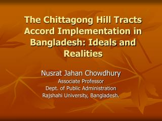 The Chittagong Hill Tracts Accord Implementation in Bangladesh: Ideals and Realities