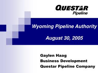 Wyoming Pipeline Authority  August 30, 2005