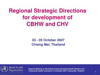 Regional Strategic Directions for development of  CBHW and CHV