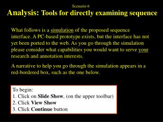 Analysis:  Tools for directly examining sequence