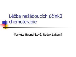 Léčba nežádoucích účinků chemoterapie