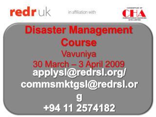 Disaster Management Course Vavuniya 30 March – 3 April 2009
