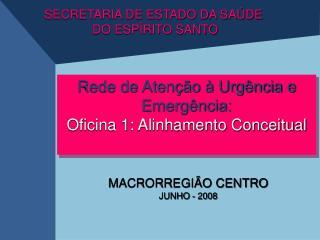 MACRORREGIÃO CENTRO JUNHO - 2008
