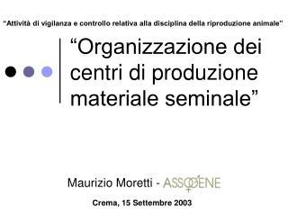 """""""Organizzazione dei centri di produzione materiale seminale"""""""