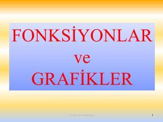 FONKSİYONLAR ve                        GRAFİKLER