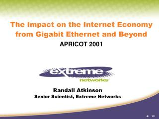 The Impact on the Internet Economy from Gigabit Ethernet and Beyond APRICOT 2001