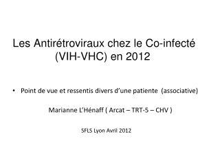 Les Antirétroviraux chez le Co-infecté  (VIH-VHC) en 2012