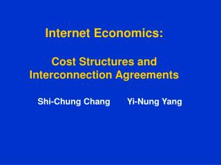 Internet Economics: Cost Structures and Interconnection Agreements