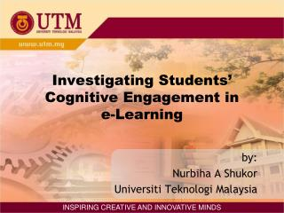 Investigating Students' Cognitive Engagement in  e-Learning