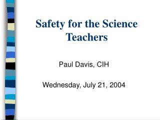 Safety for the Science Teachers