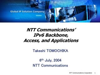NTT Communications'  IPv6 Backbone,  Access, and Applications