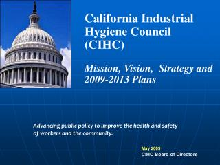 California Industrial Hygiene Council (CIHC) Mission, Vision,  Strategy and 2009-2013 Plans