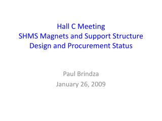 Hall C Meeting SHMS Magnets and Support Structure Design and Procurement Status