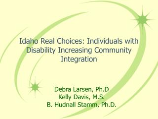Idaho Real Choices: Individuals with Disability Increasing Community Integration