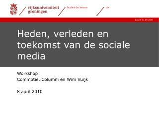 Heden, verleden en toekomst van de sociale media
