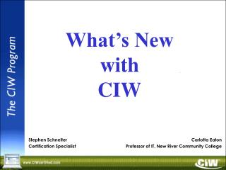 What's New with  CIW