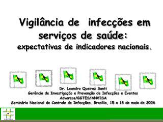 Vigilância de  infecções em serviços de saúde:  expectativas de indicadores nacionais.