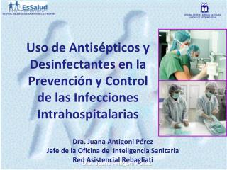 Dra. Juana  Antigoni  P�rez Jefe de la Oficina de  Inteligencia Sanitaria