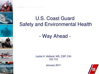 U.S. Coast Guard  Safety and Environmental Health  - Way Ahead -