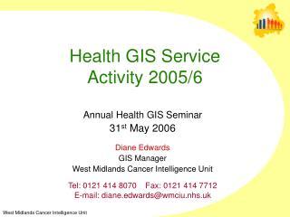Health GIS Service Activity 2005/6
