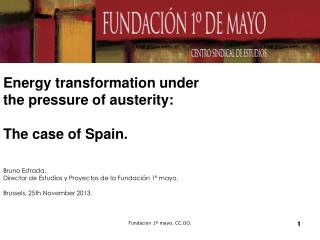 Energy transformation under  the pressure of austerity: The case of Spain. Bruno Estrada.