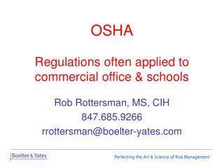 OSHA Regulations often applied to commercial office & schools