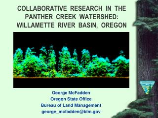 COLLABORATIVE  RESEARCH  IN  THE PANTHER  CREEK  WATERSHED: WILLAMETTE  RIVER  BASIN,  OREGON