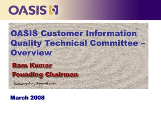 OASIS Customer Information Quality Technical Committee –Overview