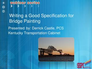 Presented by: Derrick Castle, PCS Kentucky Transport ation  Cabinet