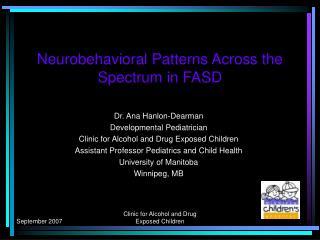 Neurobehavioral Patterns Across the Spectrum in FASD