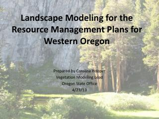 Landscape Modeling for the Resource Management Plans for Western Oregon