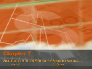 Stratification: Rich and Famous or Rags and Famine