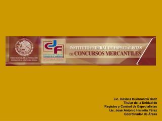 Lic. Rosalía Buenrostro Báez Titular de la Unidad de  Registro y Control de Especialistas