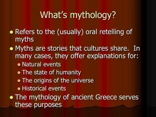 What�s mythology?