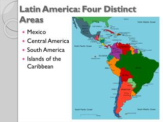 Latin  America: Four Distinct Areas