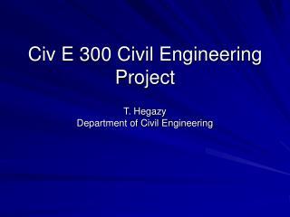 Civ E 300 Civil Engineering Project