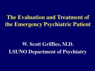The Evaluation and Treatment of the Emergency Psychiatric Patient