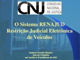O Sistema RENAJUD  Restrição Judicial Eletrônica de Veículos