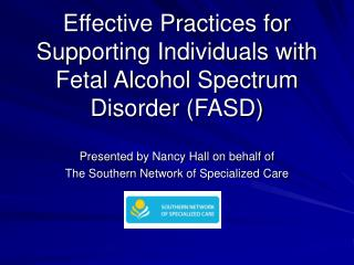 Effective Practices for Supporting Individuals with Fetal Alcohol Spectrum Disorder FASD