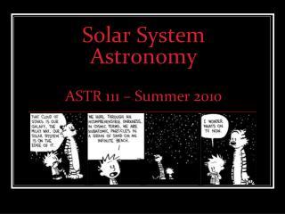 Solar System Astronomy  ASTR 111   Summer 2010