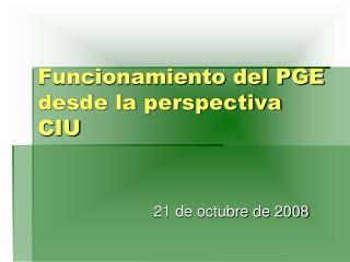 Funcionamiento del PGE desde la perspectiva CIU