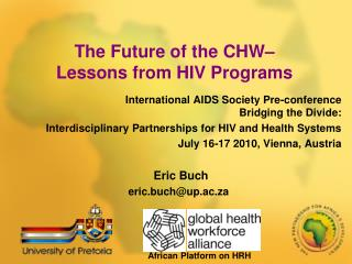 The Future of the CHW–  Lessons from HIV Programs