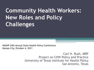 Community Health Workers: New Roles and Policy Challenges