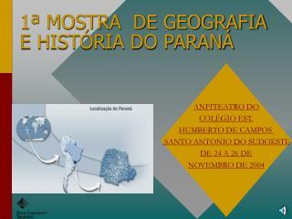 1  MOSTRA  DE GEOGRAFIA E HIST RIA DO PARAN
