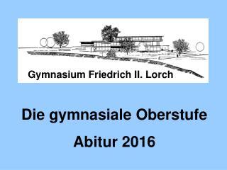 Die gymnasiale Oberstufe Abitur 2016