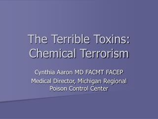 The Terrible Toxins: Chemical Terrorism