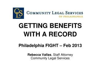 GETTING BENEFITS  WITH A RECORD Philadelphia FIGHT – Feb 2013