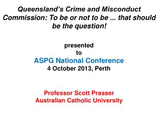 Professor Scott Prasser Australian Catholic University