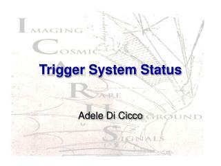 Trigger System Status